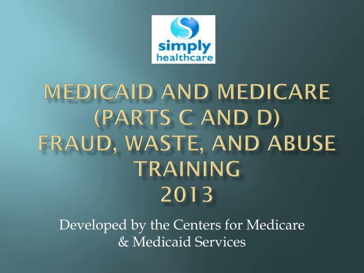 medicaid and medicare parts c and d fraud waste and abuse training 2013 n.