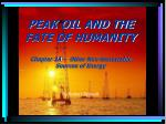 PEAK OIL AND THE FATE OF HUMANITY Chapter 3A – Other Non-Renewable Sources of Energy