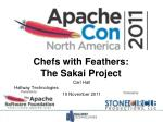 Chefs with Feathers: The Sakai Project