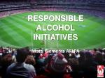 RESPONSIBLE ALCOHOL INITIATIVES Matti  Clements AFLPA