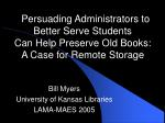 Bill Myers University of Kansas Libraries LAMA-MAES 2005