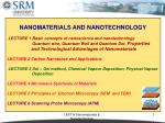 NANOMATERIALS AND NANOTECHNOLOGY LECTURE 1 Basic concepts of nanoscience and nanotechnology