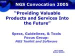 Specs, Guidelines, & Tools  Focus Group: NGS Toolkit and Software