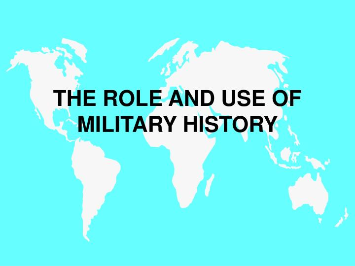 the role and use of military history n.