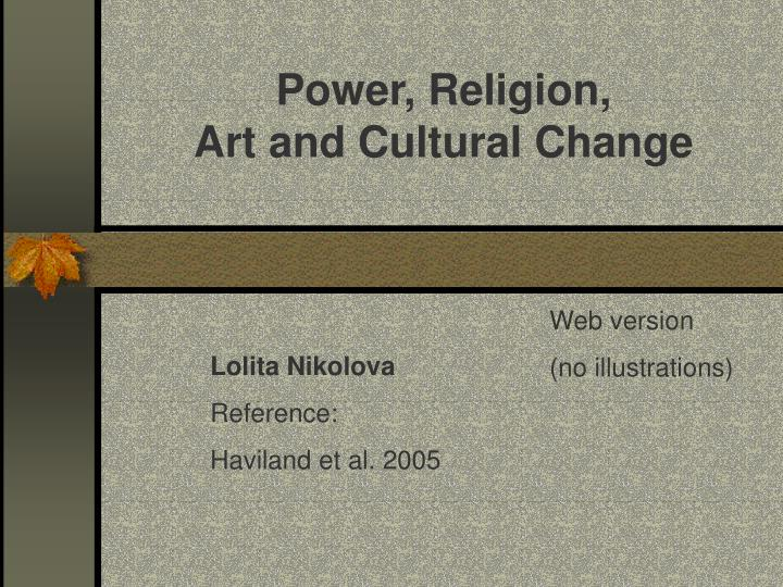 power religion art and cultural change n.