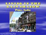 Living in the Rain Shadow Pune, India