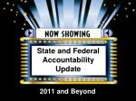 State and Federal Accountability Update