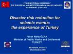 Disaster risk reduction for seismic events: the experience of Turkey