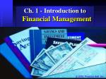 Ch. 1 - Introduction to  Financial Management