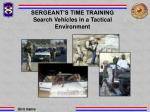 SERGEANT'S TIME TRAINING Search Vehicles in a Tactical Environment