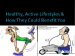 Healthy, Active Lifestyles & How They Could Benefit You