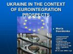 UKRAINE IN THE CONTEXT OF EUROINTEGRATION PROSPECTS
