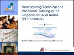 Restructuring Technical and Vocational Training in the Kingdom of Saudi Arabia (PPP Initiative)