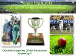 Green Cup- ll , 2012 An initiative by Shristhi Foundation