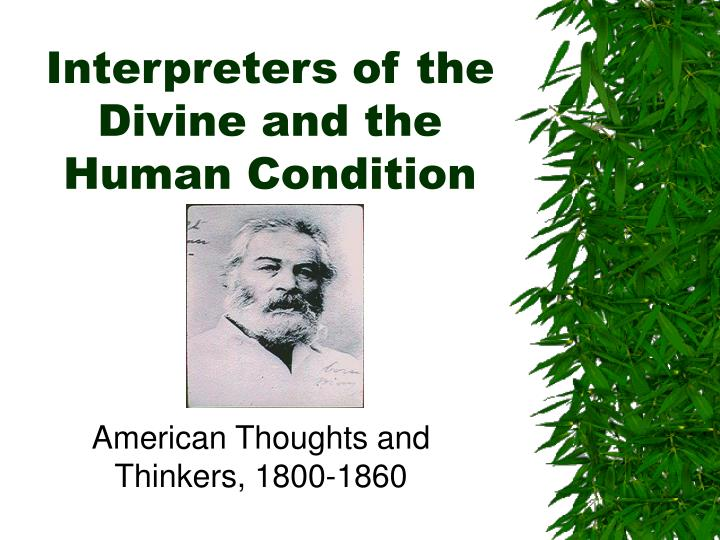 interpreters of the divine and the human condition n.
