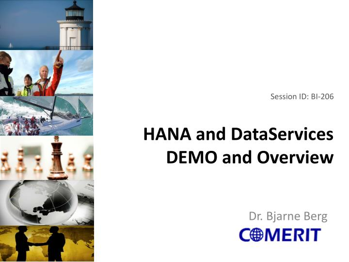session id bi 206 hana and dataservices demo and overview n.