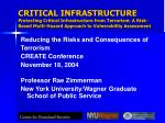 Reducing the Risks and Consequences of Terrorism CREATE Conference November 18, 2004