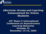 eServices: Access and Learning Enhancement for Online Students