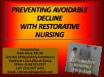 PREVENTING AVOIDABLE DECLINE WITH RESTORATIVE NURSING