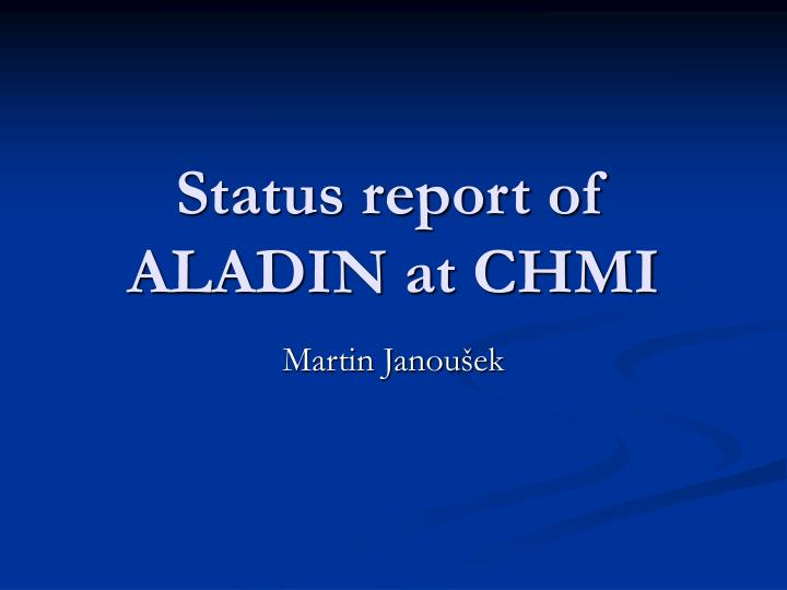 status report of aladin at chmi n.