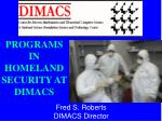 PROGRAMS IN HOMELAND SECURITY AT DIMACS