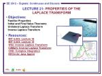 LECTURE 21: PROPERTIES OF THE LAPLACE TRANSFORM