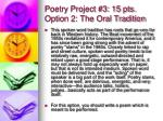 Poetry Project #3: 15 pts. Option 2: The Oral Tradition