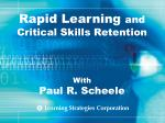 Rapid Learning  and Critical Skills Retention