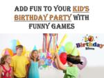 Birthday Bless-Add Fun to your Kid's Birthday Party with Fun
