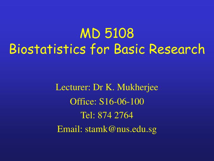 PPT - MD 5108 Biostatistics for Basic Research PowerPoint
