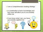 I am a comprehension reading strategy