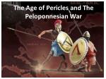 The Age of Pericles and The Peloponnesian War