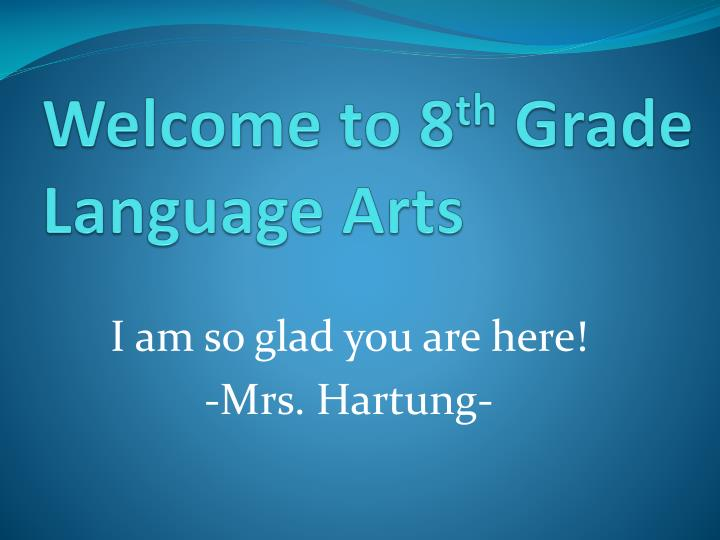 welcome to 8 th grade language arts n.