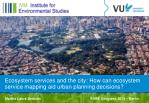 Ecosystem services and the city: How can ecosystem service mapping aid urban planning decisions?