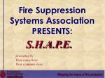 Fire Suppression Systems Association PRESENTS: