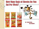 How Many Bags of Cheetos Do You Eat Per Week?