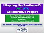 """Mapping the Southwest"":  UNT - UTA Collaborative  Project"