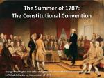 The Summer of 1787: The Constitutional Convention