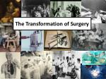 The Transformation of Surgery