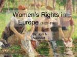Women's Rights in Europe  (1828-1906)