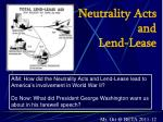 Neutrality Acts and Lend-Lease