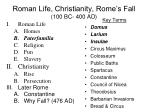 Roman Life, Christianity, Rome's Fall (100 BC- 400 AD)