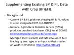 Supplementing Existing BP & FIL Data with Crop BP &FIL