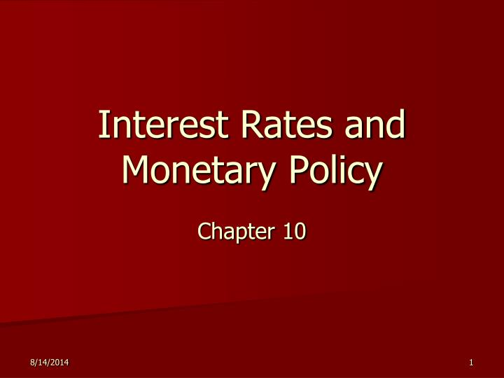 interest rates and monetary policy n.