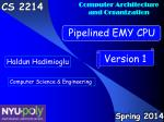 Outline Introduction Version 1 EMY CPU : Pipelined EMY CPU