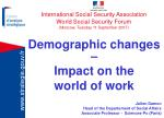 Demographic changes – Impact on the  world of work  Julien Damon