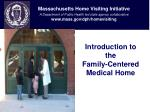 Introduction to the  Family-Centered Medical Home