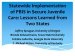 Statewide Implementation of PBIS in Secure Juvenile Care: Lessons Learned from Two States