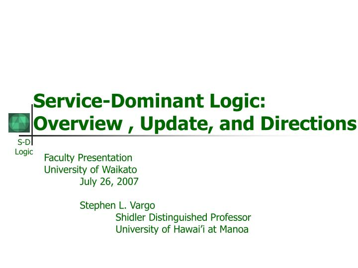 service dominant logic overview update and directions n.