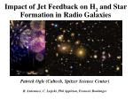 Impact of Jet Feedback on H 2  and Star Formation in Radio Galaxies